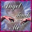 Angel Touch Me