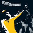 Hot in the Street
